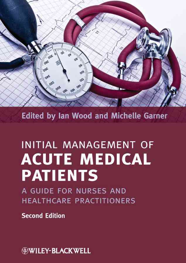 Initial Management of Acute Medical Patients By Wood, Ian/ Garner, Michelle